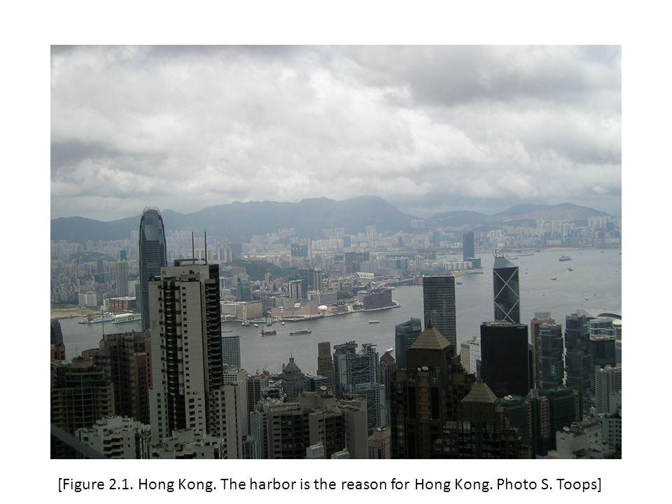 [Figure 2. 1. Hong Kong. The harbor is the reason for Hong Kong